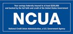 Savings are federally insured by the NCUA to at least $250,000